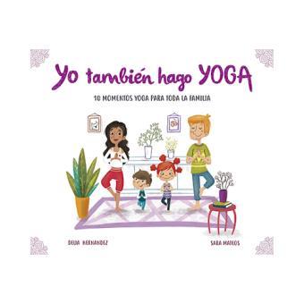 Yo Tambien Hago Yoga 5 En Libros Fnac