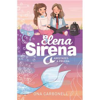 Elena Sirena 2. Amistades a prueba
