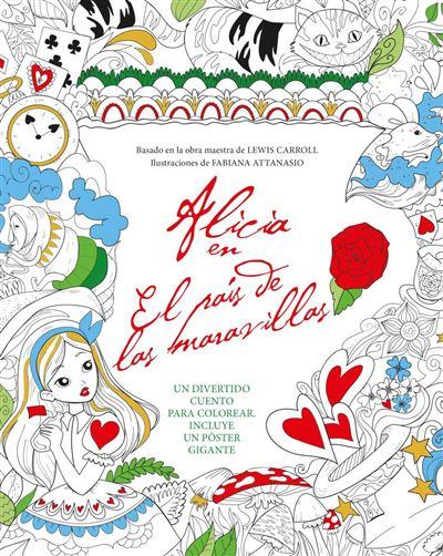Alicia en el País de las Maravillas. Libro para colorear - -5% en ...