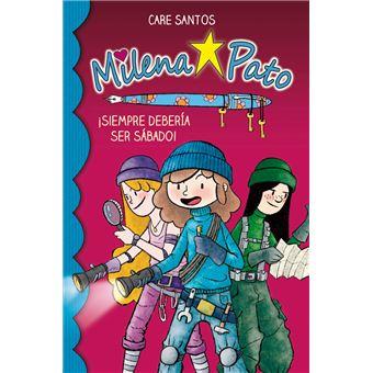 Milena Pato: Siempre debería ser sábado