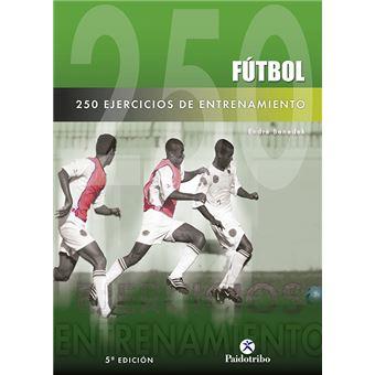 8ca481e13c63e Doscientos 50 Ejercicios de Entrenamiento (Fútbol) - -5% en libros ...