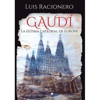 Gaudí. La última catedral de Europa