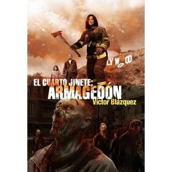 El cuarto jinete. Armagedón - Víctor Blázquez -5% en libros | FNAC
