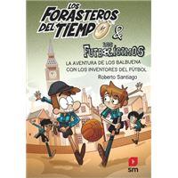 Los Forasteros del Tiempo 9 - La aventura de los Balbuena con los inventores del fútbol