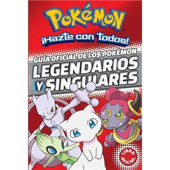 Guía oficial de los Pokémon. Legendarios y singulares
