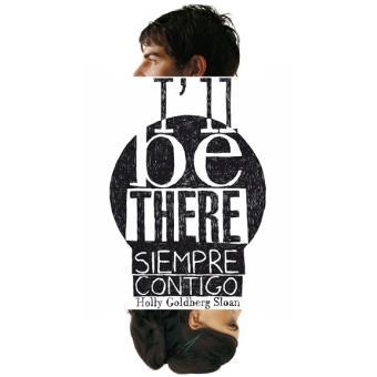 I¿ll be there. Siempre contigo