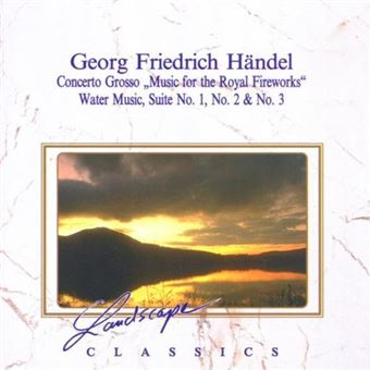 Georg Friedrich Handel. Concerto Grosso. Music For The Royal Fireworks