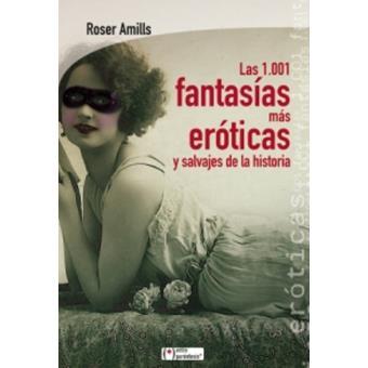 Las 1.001 fantasías más eróticas y salvajes de la historia