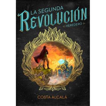 La Segunda Revolución. Heredero