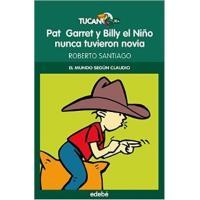 Pat Garret y Billy el Niño nunca tuvieron novia