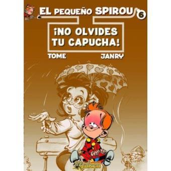 El pequeño Spirou 6. No olvides tu capucha