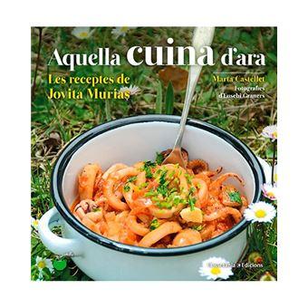Aquella cuina d'ara - Les receptes de Jovita Murias