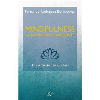 Mindfulness. La atención consciente