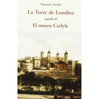 La torre de Londres / El Museo Carlyle
