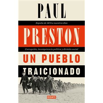 Un pueblo traicionado: España de 1876 a nuestros días