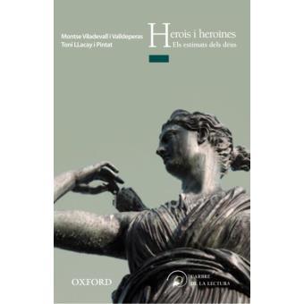Herois i heroïnes: els predilectes dels déus