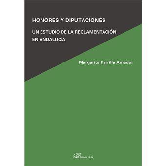 Honores y Diputaciones - Un estudio de la reglamentación en Andalucía