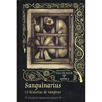 Sanguinarius. 13 historias de vampiros