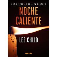 Noche caliente - Dos historias de Jack Reacher
