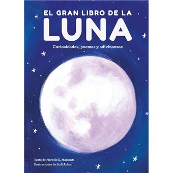 El gran libro de la luna - Curiosidades, poemas y adivinanzas