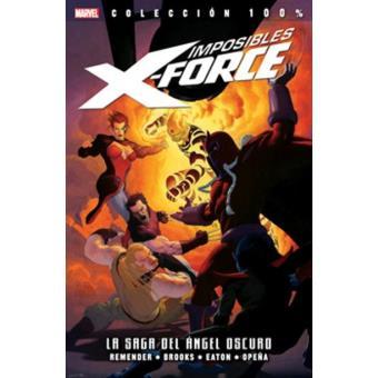 Imposibles X-Force 3. La saga del ángel oscuro. 100%  Marvel