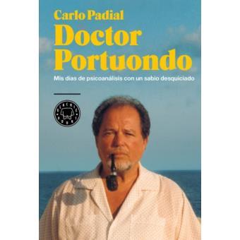 Doctor Portuondo. Mis días de psicoanálisis con un sabio desquiciado
