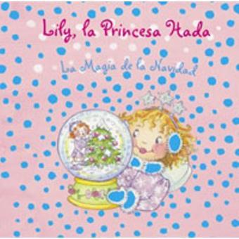 Lily, la Princesa Hada. La Magia de la Navidad