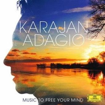 Karajan Adagio: Music To Free The Mind
