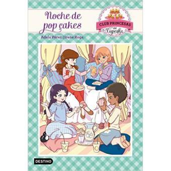 Club Princesas del Cupcake 4: Noche de pop cakes