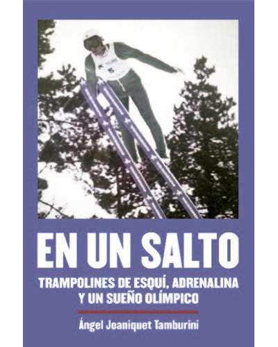 En un salto. Trampolines de esquí, adrenalina y un sueño olímpico