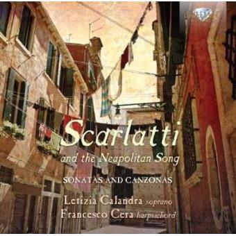 Scarlatti And The Neapolitan Song: Sonatas And Canzonas