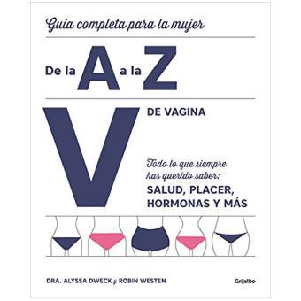 V de vagina: Guía completa para la mujer de la A a la Z
