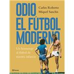 Odio el fútbol moderno: Un homenaje al fútbol de nuestra infancia