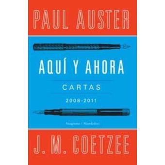 Aquí y ahora. Correspondencia Coetzee - Auster