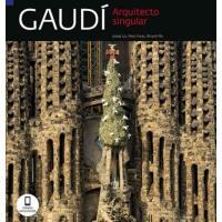 Gaudí. Arquitecto singular