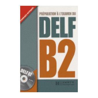 Préparation à l'examen du DELF B2. Avec 1 CD audio