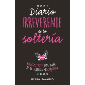 Diario irreverente de la soltería