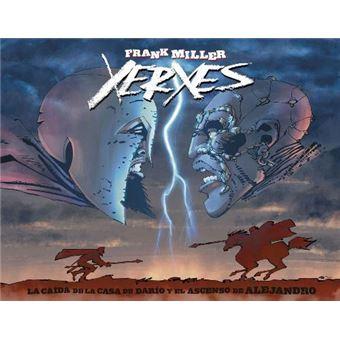 Xerxes. La Caída de la Casa de Darío y El ascenso de Alejandro