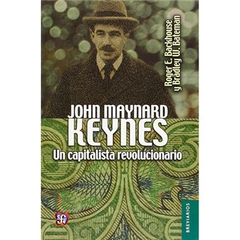 John Maynard Keynes - Un capitalista revolucionario