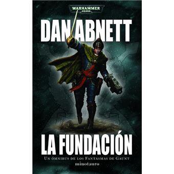 Warhammer 40.000. La fundación. Un ómnibus de los fantasmas de Gaunt