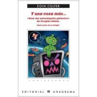 Y una cosa más... Guía del autoestopista galáctico de Douglas Adams