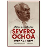 Severo Ochoa no era de este mundo