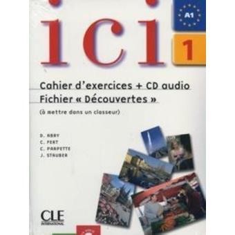 """Ici 1. Cahier d'exercices. Fichier """"Découvertes"""" Version Internationale. Fichier complémentaire"""