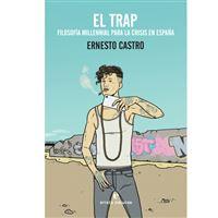 El Trap. Filosofía millennial para la crisis en España