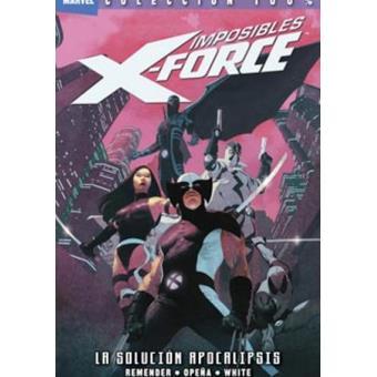 Imposibles X Force 1. La solución Apocalipsis. 100% Marvel