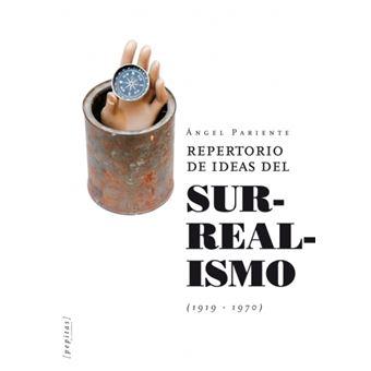 Repertorio de ideas del Surrealismo (1919-1970)