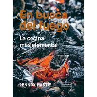 En busca del fuego - La cocina más elemental