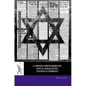 La prensa norteamericana ante el Holocausto: ¿testigo o cómplice?