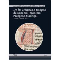 De las crónicas o tienpos de Eusebio-Jerónimo-Próspero-Madrigal