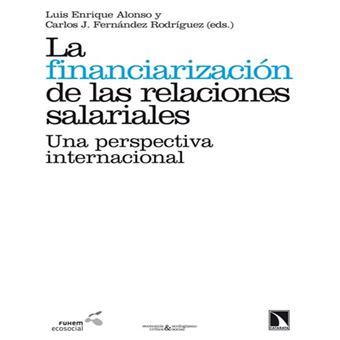 La financiarización de las relaciones salariales